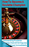 How To Become a Roulette Champion: Simple betting strategy to make safe money