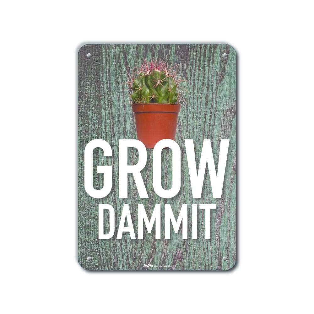 "Petka Signs and Graphics PKCT-0074-NA_7x10""Grow Dammit"" Aluminum Sign, 7"" x 10"""