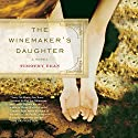 The Winemaker's Daughter Audiobook by Timothy Egan Narrated by Cassandra Campbell