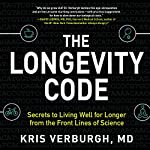 The Longevity Code: The New Science of Aging | Kris Verburgh MD