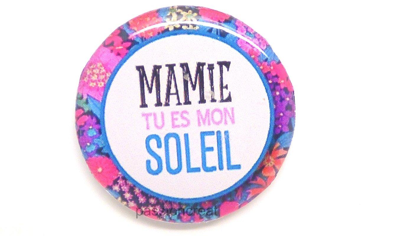 F/ête des grand-m/ère Un Magnet Badge Aimant/é mamie tu es mon soleil 56mm No/ël Id/ée Cadeau Anniversaire