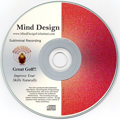 (Mind Design Unlimited Improve Your Golf Game! Subliminal CD - Improve Your Golf Skills - Naturally!!)