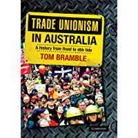 Trade Unionism in Australia: A History from Flood to Ebb Tide