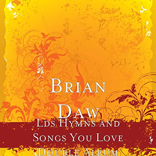 Lds Hymns and Songs You Love D...