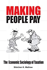 Making People Pay: The Economic Sociology of Taxation Paperback