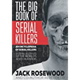 The Big Book of Serial Killers (An Encyclopedia of Serial Killers)
