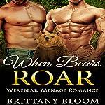 When Bears Roar   Brittany Bloom
