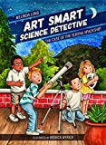 Art Smart, Science Detective: The Case of the Sliding Spaceship (Young Palmetto Books)
