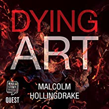 Dying Art: DCI Bennett, Book 5 Audiobook by Malcolm Hollingdrake Narrated by Nicholas Camm