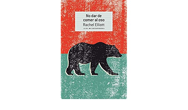 No dar de comer al oso (Contemporánea nº 38) eBook: Elliott ...