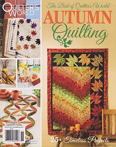 (Quilter's World Magazine November 2017 | The Best of Quilter's World Autumn Quilting)
