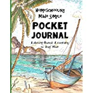 Homeschooling Made Simple ~ Pocket Journal ~ 60 Day Plan: Library Based Homeschooling - For Boys Ages 10 and Up (Homeschool while Traveling - Compact Size)
