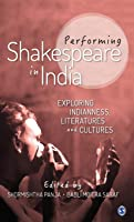 Performing Shakespeare In India: Exploring