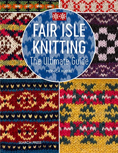 Fair Isle Knitting: The Ultimate Guide for sale  Delivered anywhere in Canada