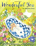 img - for Wonderful You: An Adoption Story book / textbook / text book