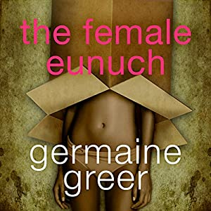 The Female Eunuch Audiobook
