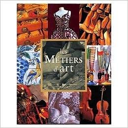 Amazon Fr Les Metiers D Art Frederique Crestin Billet