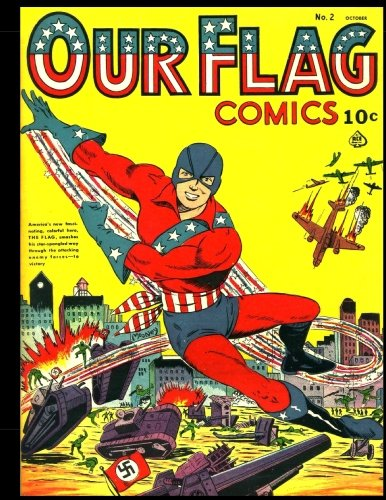 Read Online Our Flag Comics #2: Golden Age Superhero Comic 1941 - Featuring The Flag! pdf epub