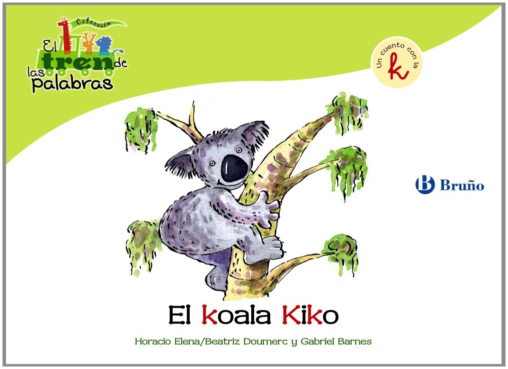 El koala Kiko / The Koala Kiko: Un Cuento Con La K / a Story With K (El zoo de las palabras / Zoo Words) (Spanish Edition) pdf epub