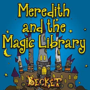Meredith and the Magic Library Audiobook