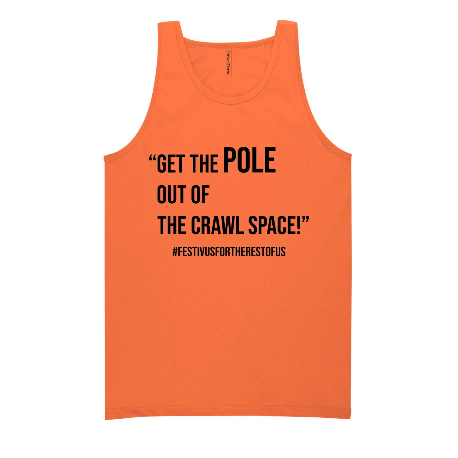 ZeroGravitee Get The Pole Out of Crawl Space Neon Tank Top