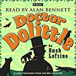 Alan Bennett: Doctor Dolittle Stories: Classic Readings from the BBC Archive | Hugh Lofting