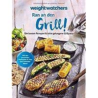 Weight Watchers - Ran an den Grill! Die besten Rezepte für eine gelungene Grillparty