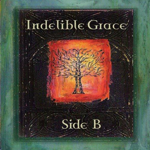 Indelible Grace Side B