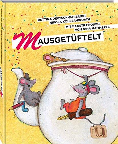 Mausgetüftelt: Die erfindungsreiche Dachboden-Geburtstagsparty (Edition Klaus Tschira Stiftung) - LEUCHTET IM DUNKELN