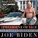 The President of Vice: The Autobiography of Joe Biden |  The Onion