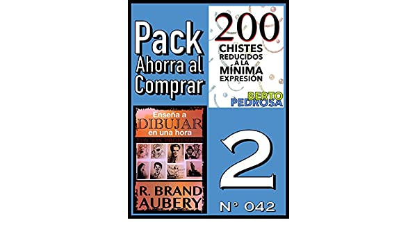 Amazon.com: Pack Ahorra al Comprar 2 (Nº 042): Enseña a dibujar en una hora & 200 Chistes reducidos a la mínima expresión (Spanish Edition) eBook: R. Brand ...