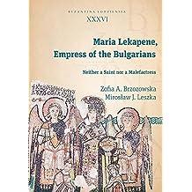 Maria Lekapene, Empress of the Bulgarians: Neither a Saint nor a Malefactress