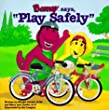 "Barney Says, ""Play Safely"" (Barney Go to Series)"