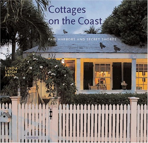 Cottages on the Coast: Fair Harbors and Secret Shores