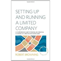 Setting Up and Running A Limited Company 5th Edition: A Comprehensive Guide to Forming and Operating a Company as a Director and Shareholder