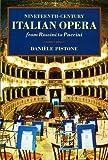 Nineteenth-Century Italian Opera from Rossini to Puccini, Daniele Pistone, 0931340829