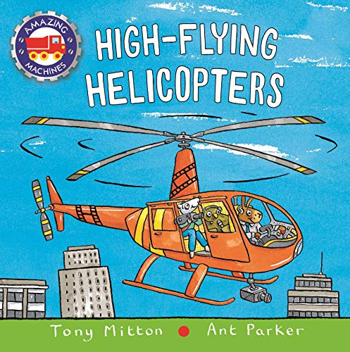 High-flying Helicopters (Amazing Machines) [Mitton, Tony] (Tapa Dura)