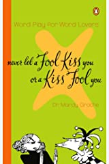 Never Let a Fool Kiss You or a Kiss Fool You Kindle Edition
