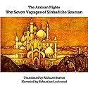 The Arabian Nights: The Seven Voyages of Sinbad the Seaman Audiobook by Sir Richard F. Burton Narrated by Sebastian Lockwood