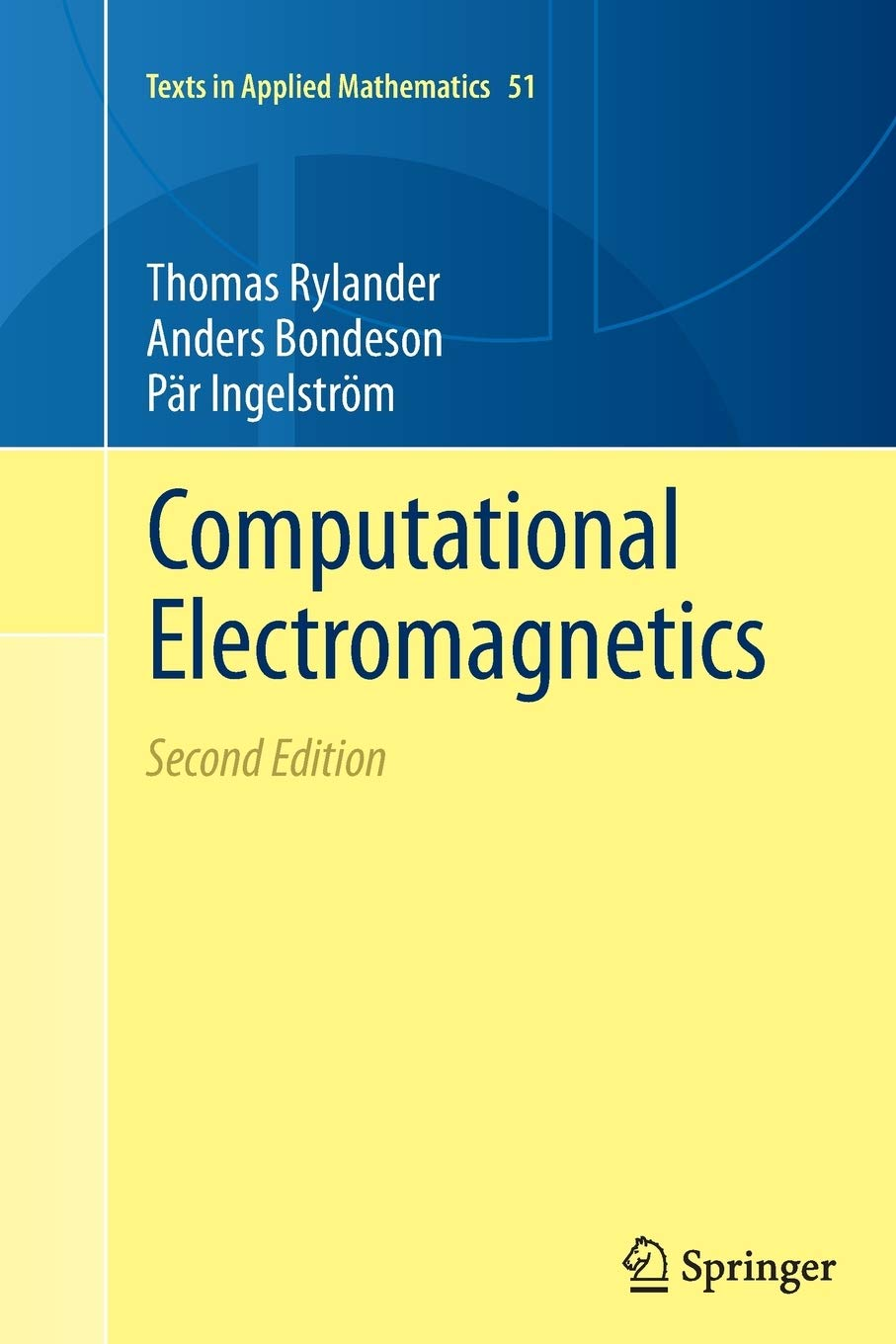 Computational Electromagnetics  Texts In Applied Mathematics Band 51