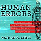 #5: Human Errors: A Panorama of Our Glitches, from Pointless Bones to Broken Genes