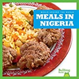 Meals in Nigeria (Bullfrog Books: Meals Around the World)