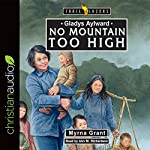Gladys Aylward: No Mountain Too High: Trailblazers | Myrna Grant