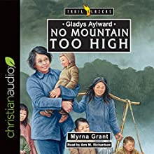 Gladys Aylward: No Mountain Too High: Trailblazers Audiobook by Myrna Grant Narrated by Ann M. Richardson