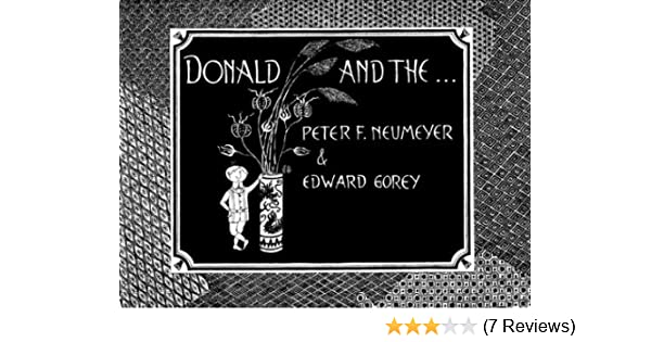Donald And The Peter F Neumeyer Edward Gorey 9780810948365