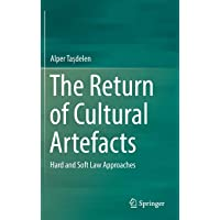 The Return of Cultural Artefacts: Hard and Soft Law Approaches