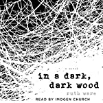 In a Dark, Dark Wood | Ruth Ware