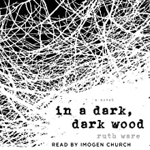 In a Dark, Dark Wood Audiobook by Ruth Ware Narrated by Imogen Church