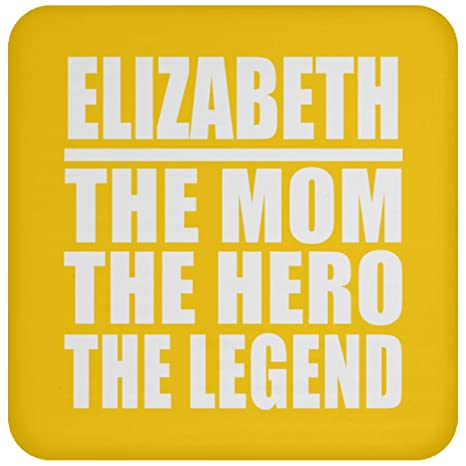 Elizabeth The Mom The Hero The Legend - Drink Coaster ...