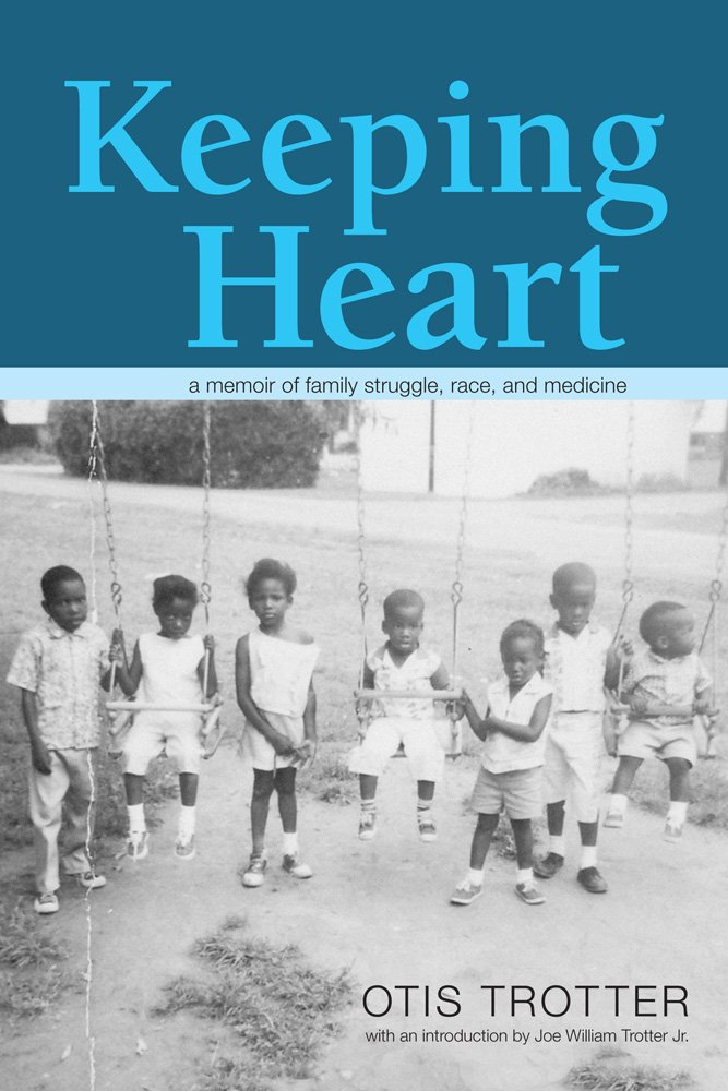 Download Keeping Heart: A Memoir of Family Struggle, Race, and Medicine (Race, Ethnicity and Gender in Appalachia) PDF